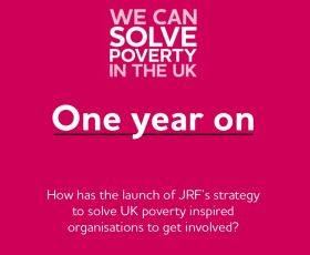 We can solve poverty in the UK - One year on